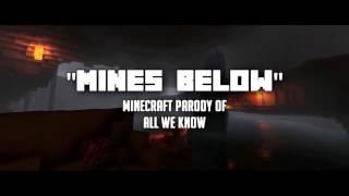 """Mines below"" Minecraft  PARODY OF ALL WE KNOW"