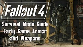 Fallout 4 Survival Mode - Early Game Armor and Weapons
