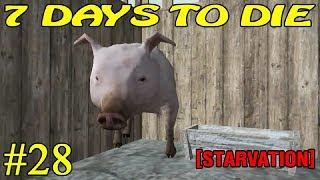 7 Days to Die [ STARVATION ] ► Свинское дело ► №28