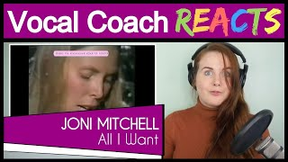 Vocal Coach reacts to Joni Mitchell - All I Want (Live)