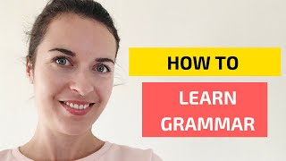 How to learn grammar in a foreign language   Should you learn grammar?