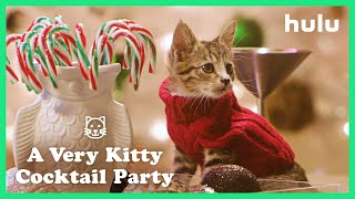 Holiday Scenics: A Very Kitty Cocktail Party • Home is where the Hulu Is