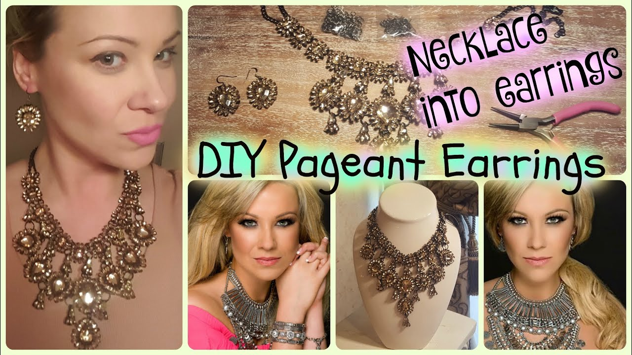 Diy Make Custom Pageant Earrings Out Of A Necklace Easy Fun You