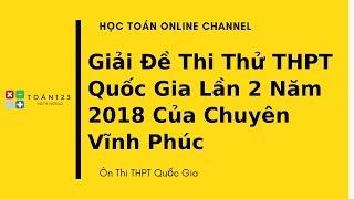 Giai de Toan THPTQG Chuyen Vinh Phuc lan 2 nam 2018