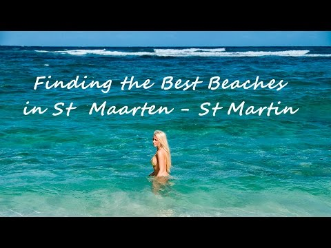 Finding the Best Beaches in St Maarten - St Martin