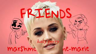 Marshmello, Anne Marie, Katy Perry - Friends (Chained to the rythum marshup)