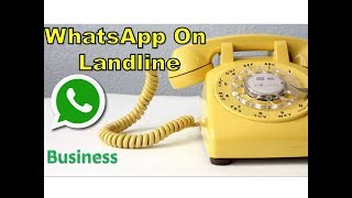 WhatsApp On Landline |WhatsApp Latest Update 2018