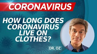How Long Does Coronavirus Live on Clothes?