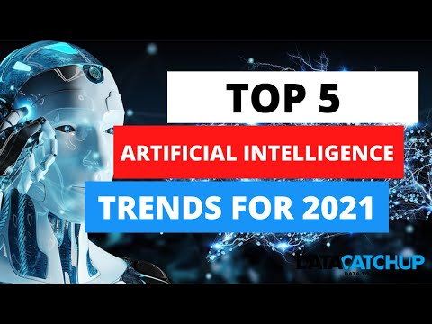 Top 5 Artificial Intelligence Trends for 2021