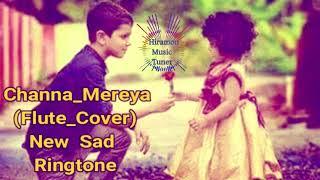 Channa Mereya Flute Cover New Sad RingTone 2018