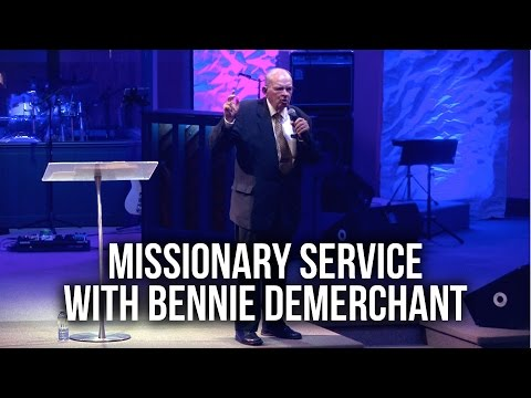 Missionary Service with Bennie Demerchant
