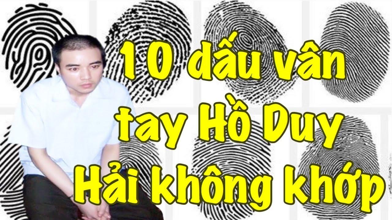 10 dấu vân tay trong v.ụ á.n Hồ Duy Hải không trùng khớp trong hiện trường I Loan TV