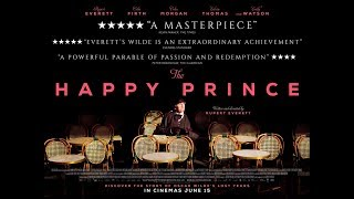 THE HAPPY PRINCE Official UK Trailer 2018 Oscar Wilde