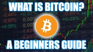 What Is Bitcoin and How Does It Work? A Beginners Guide 2019