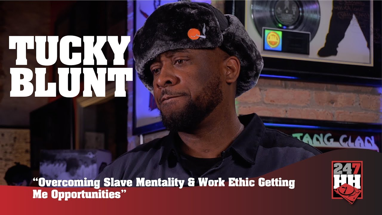 Tucky Blunt - Overcoming Slave Mentality, Work Ethic Getting Me Opportunities (247HH EXCL)
