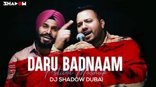 Daru Badnaam Festival Mashup   DJ Shadow Dubai   Kamal Kahlon & Param Singh  