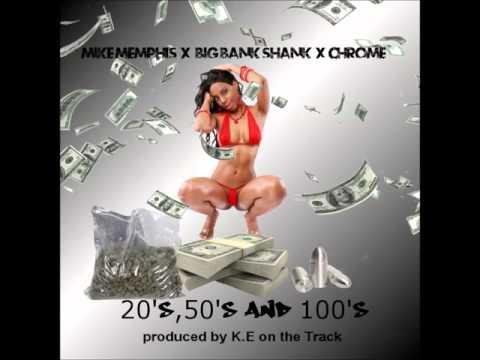 20's,50's,100's Mike Memphis x Big Bank Shank x Chrome