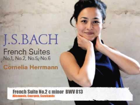 Cornelia Herrmann: J.S.Bach French Suite No.2
