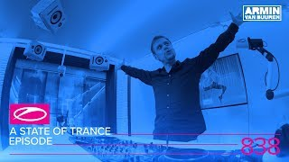 A State Of Trance Episode 838 (#ASOT838)