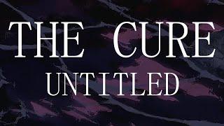 The Cure - Untitled - Subtitulada (Español / Inglés)