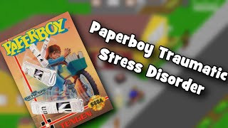 Paperboy Traumatic Stress Disorder