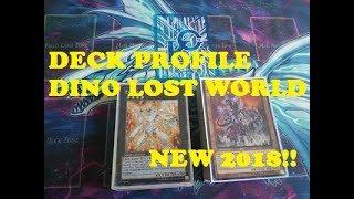 YUGIOH! DECK PROFILE DINO LOST WORLD NEW 2018