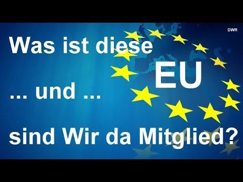 Was ist diese EU ... und sind Wir da überhaupt Mitglied?