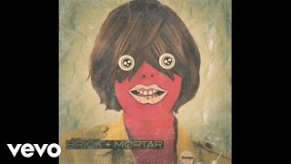 Brick + Mortar - Bangs (Audio)