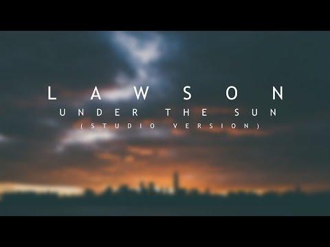 Lawson - Under The Sun (Lyrics)