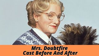 Mrs. Doubtfire Cast Before And After | Mr. Dark Mind