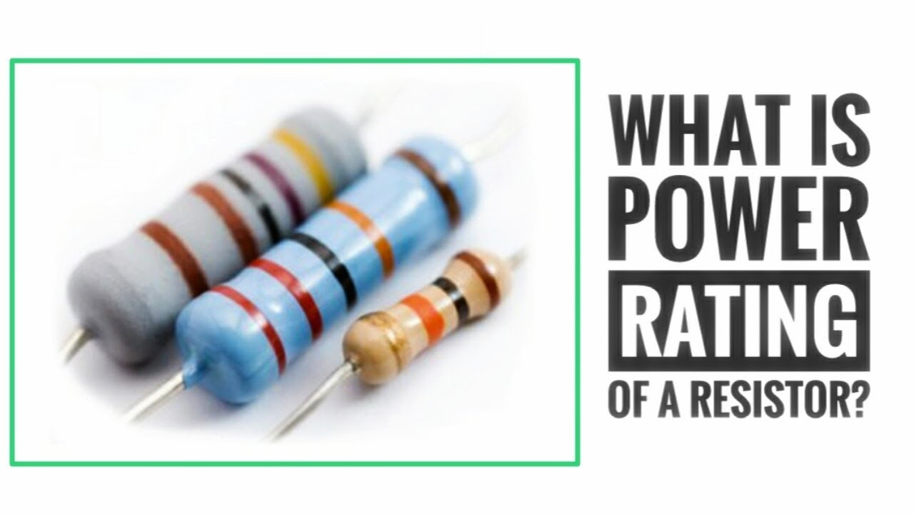 Resistor Wattage What Is Power Rating Of A Resistor Wowelectric Youtube