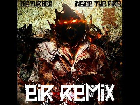 Disturbed - Inside The Fire (Eir Remix)