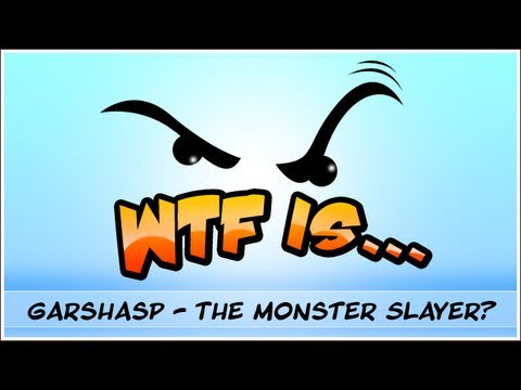 WTF Is... - Garshasp - The Monster Slayer ?