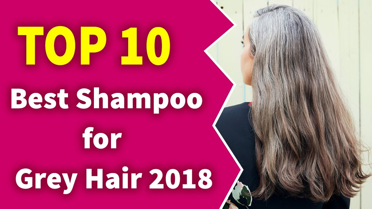10 Best Shampoos Gray Hair 2019 (Extremely Stylish and Healthy Look)