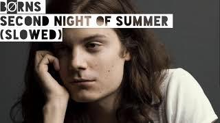 BØRNS-Second Night of Summer (slowed)