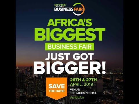 THE 2019 CONNECTNIGERIA BUSINESS FAIR: AFRICA'S BIGGEST BUSI