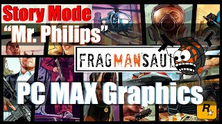 "GTAV PC: Max Settings Walkthrough - ""Mr. Philips"" 1080p 60FPS GTX 780ti sli x 3"