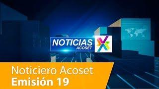 Noticiero Acoset - Emisión 19