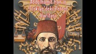 Abdulhamit Han 39 N Turkiye 39 Deki Petrol Haritas