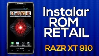 Tutorial - Como instalar ROM Retail no Motorola RAZR XT910