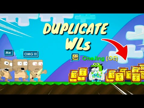 DUPLICATE YOUR WLS OMG !! | GROWTOPIA