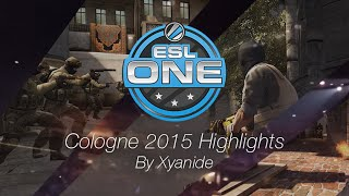 [CS:GO] ESL ONE 2015 - The Highlights of Cologne by Xyanide