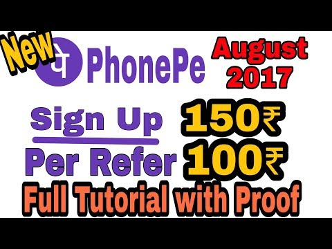 150₹ For Sign Up & 100₹ Per Refer || PhonePe New Offer || August 2017 ||