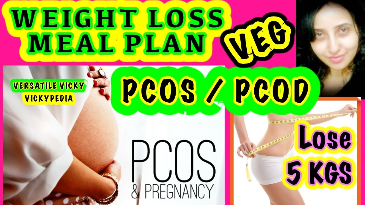 PCOD/PCOS Diet Plan for Weight Loss - Veg | PCOS Meal Plan ...
