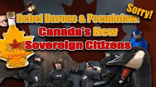 Rebel Barons & Pseudolaw: The New Sovereign Citizens of Canada