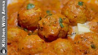 Butter Chicken Kofta Recipe - New Chicken Recipes - Kitchen With Amna