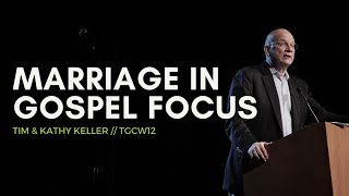 Tim and Kathy Keller | Marriage in Gospel Focus | TGCW12
