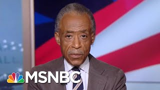Al Sharpton: If President Donald Trump Wants A Fight, He Can Come To Me First | Hardball | MSNBC
