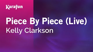 Karaoke Piece By Piece (Live) - Kelly Clarkson *