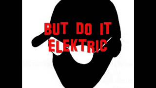 do it (but do it electric) offical musikvideo